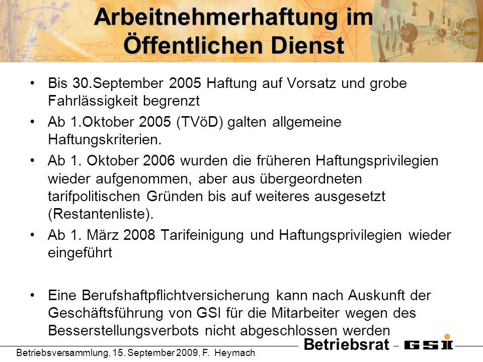 Betriebsrat Betriebsversammlung, 15. September 2009, F. Heymach Arbeitnehmerhaftung im Öffentlichen Dienst Bis 30.September 2005 Haftung auf Vorsatz u