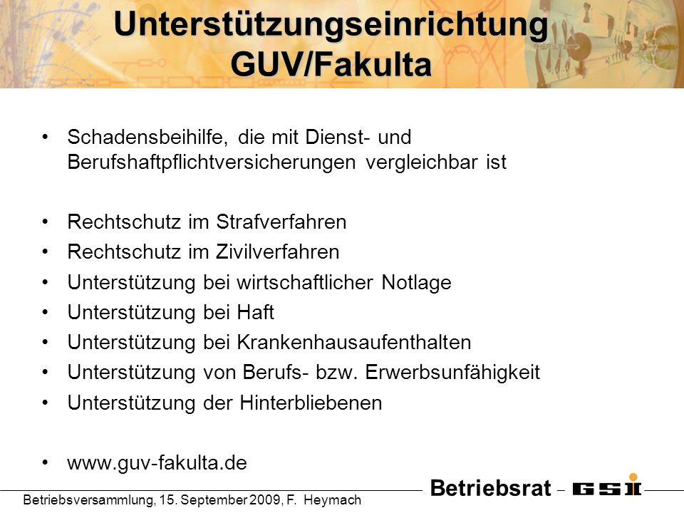 Betriebsrat Betriebsversammlung, 15. September 2009, F. Heymach Unterstützungseinrichtung GUV/Fakulta Schadensbeihilfe, die mit Dienst- und Berufshaft