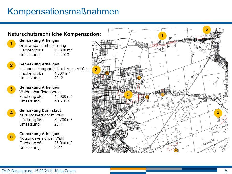 Kompensationsmaßnahmen FAIR Bauplanung, 15/08/2011, Katja Zeyen8 Naturschutzrechtliche Kompensation: Gemarkung Arheilgen Grünlandwiederherstellung Flä