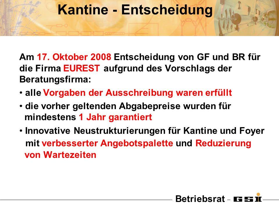 Betriebsrat Kantine - Entscheidung Am 17. Oktober 2008 Entscheidung von GF und BR für die Firma EUREST aufgrund des Vorschlags der Beratungsfirma: all