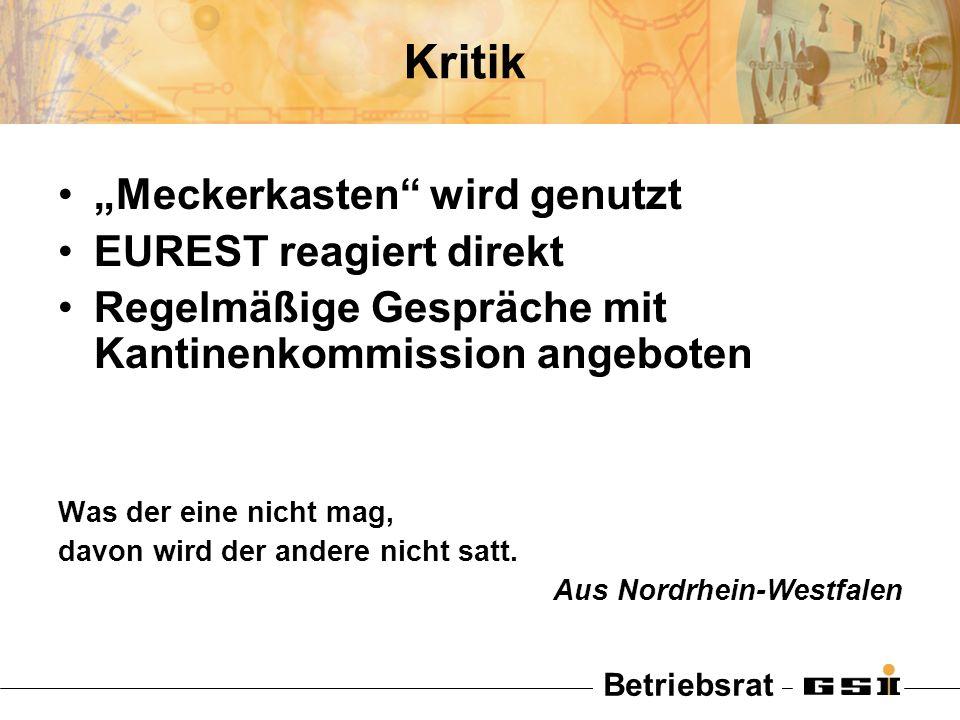 Betriebsrat Kritik Meckerkasten wird genutzt EUREST reagiert direkt Regelmäßige Gespräche mit Kantinenkommission angeboten Was der eine nicht mag, dav