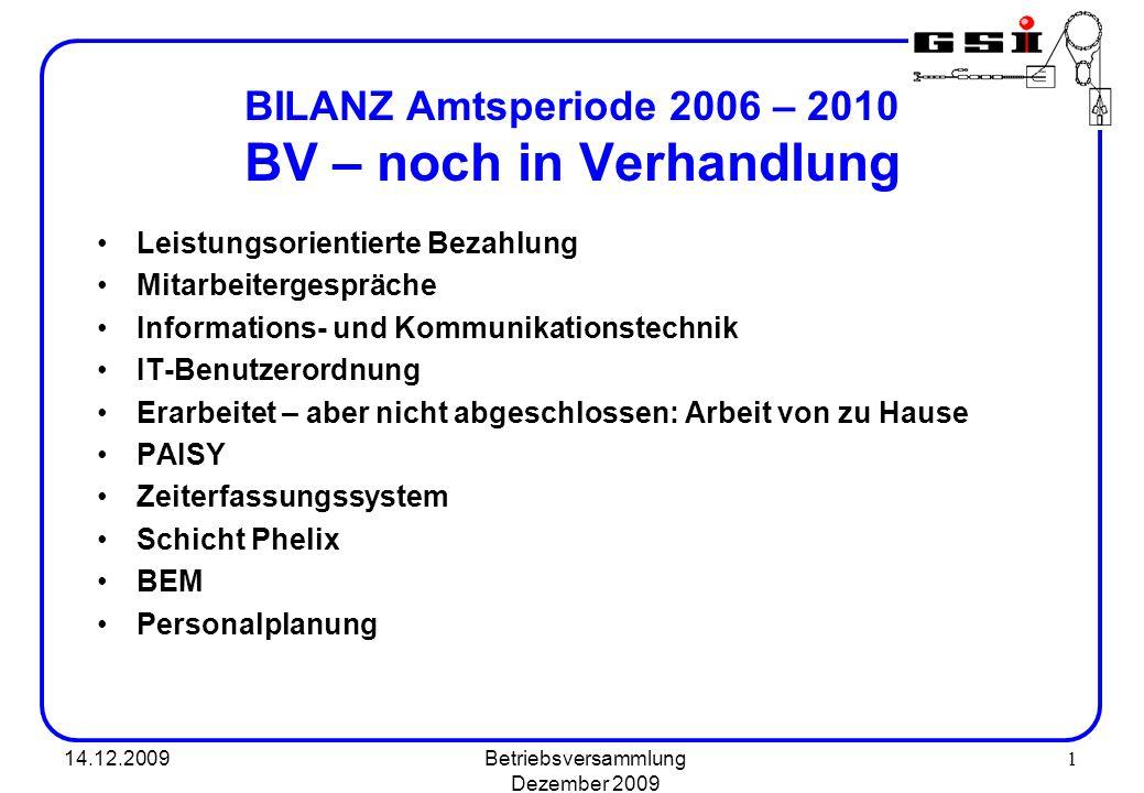 14.12.2009Betriebsversammlung Dezember 2009 1 BILANZ Amtsperiode 2006 – 2010 BV – noch in Verhandlung Leistungsorientierte Bezahlung Mitarbeitergesprä