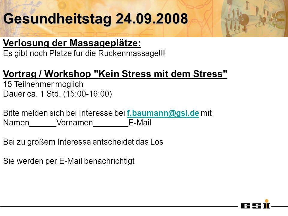 Gesundheitstag 24.09.2008 Verlosung der Massageplätze: Es gibt noch Plätze für die Rückenmassage!!.