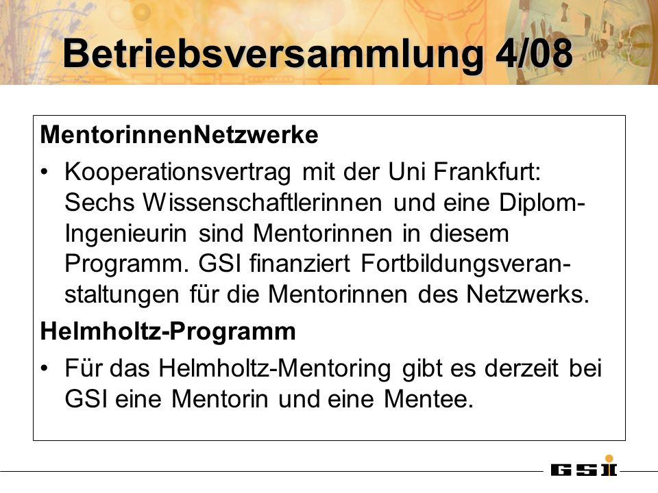 Betriebsversammlung 4/08 MentorinnenNetzwerke Kooperationsvertrag mit der Uni Frankfurt: Sechs Wissenschaftlerinnen und eine Diplom- Ingenieurin sind