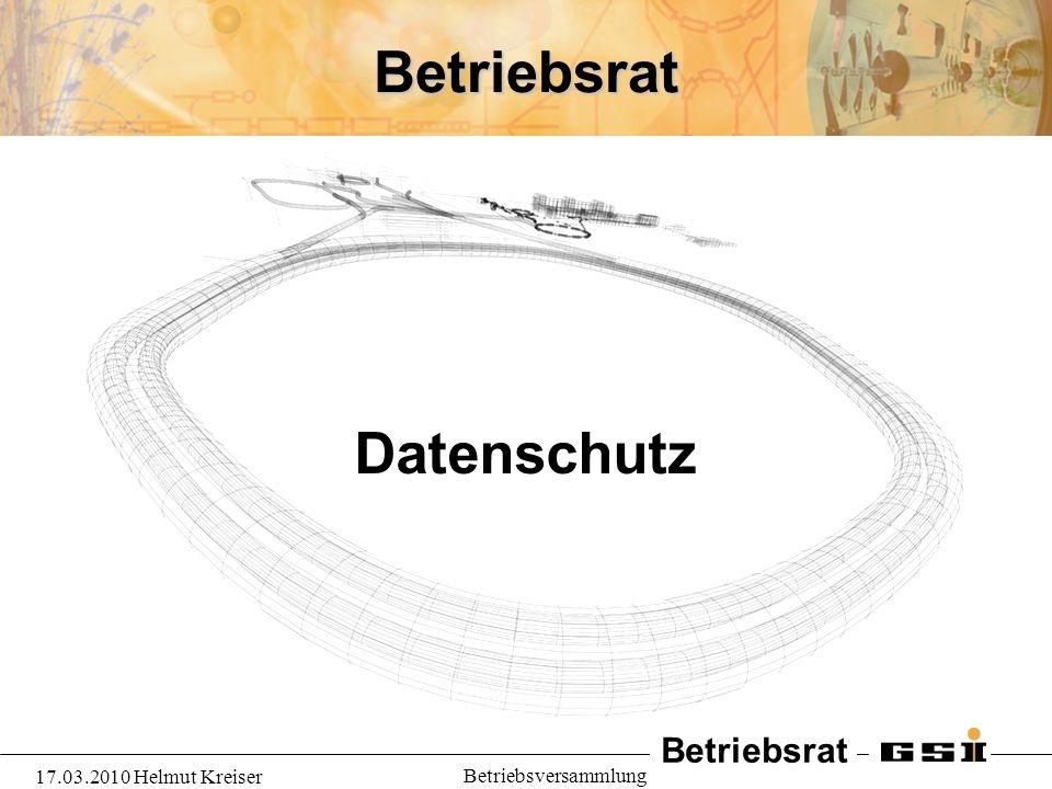 Betriebsrat 17.03.2010 Helmut Kreiser Betriebsversammlung Betriebsrat Datenschutz