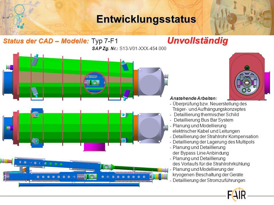 Weitere Aufgaben Status – Kryostat Entwicklung (JPM, 2012-01-18) Kryostat Vakuum Behälter -Es liegen detaillierte Entwürfe vor -Es existieren keine Rechnungen zur Festigkeit Thermischer Schild -Es existiert ein grundlegender Entwurf (entkoppelter Vorlauf) Kalt-Warm-Übergänge -Es existieren zwei Prototypen des Strhalrohr-Kalt-Warm-Überganges, welche bereits mehrfach im Einsatz waren -Eine optimierte Version ist spezifiziert und wird mit dem nächsten Dipol-Magnet geliefert (2 Stk.) -Für die Anpump-Kalt-Warmübergänge existieren nur erste Entwürfe Systemintegration -Es existiert derzeit keine eigene Nomenklatur für die QP-Dublett Module -Die He – Leitungsträger existieren nur als Entwurfsversion ohne besondere Berücksichtigung korrekter Kontraktionskompensation -Die Fest–Loslager–Konfiguration der kalten Masse ist grundlegend geplant ohne weitere Detaillierung -Die Fixpunkte der Strahlrohre wurden geplant -In einer ersten Simulation wurde das Kontraktionsverhalten der Strahlrohre in der kalten Masse untersucht -Für das Träger-Konzept liegt ein fundierter Entwurf vor.