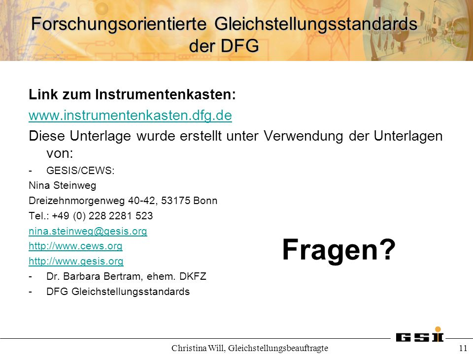 Forschungsorientierte Gleichstellungsstandards der DFG Christina Will, Gleichstellungsbeauftragte 11 Link zum Instrumentenkasten: www.instrumentenkast