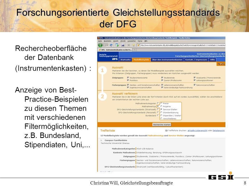 Forschungsorientierte Gleichstellungsstandards der DFG Christina Will, Gleichstellungsbeauftragte 8 Rechercheoberfläche der Datenbank (Instrumentenkas