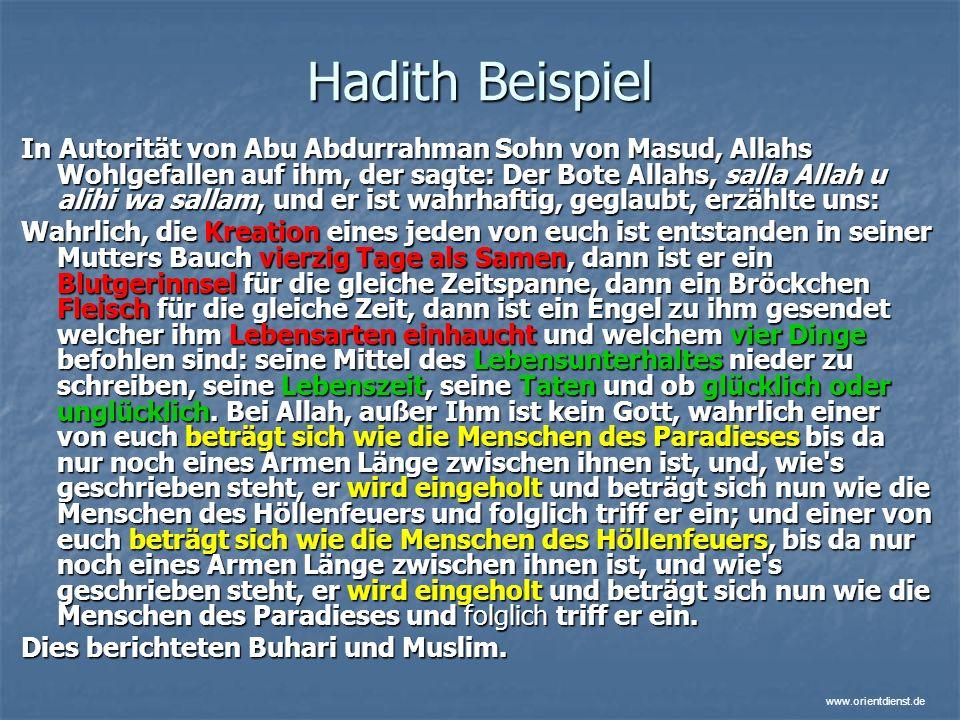 www.orientdienst.de Hadith Beispiel In Autorität von Abu Abdurrahman Sohn von Masud, Allahs Wohlgefallen auf ihm, der sagte: Der Bote Allahs, salla Al