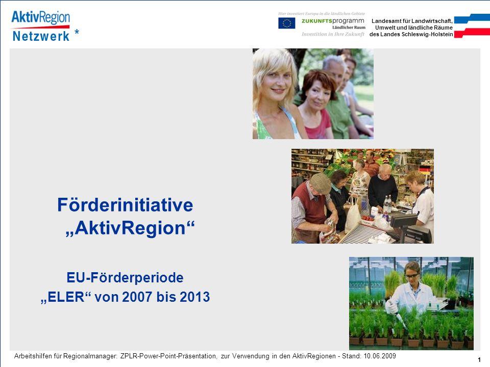 Landesamt für Landwirtschaft, Umwelt und ländliche Räume des Landes Schleswig-Holstein 1 Arbeitshilfen für Regionalmanager: ZPLR-Power-Point-Präsentat