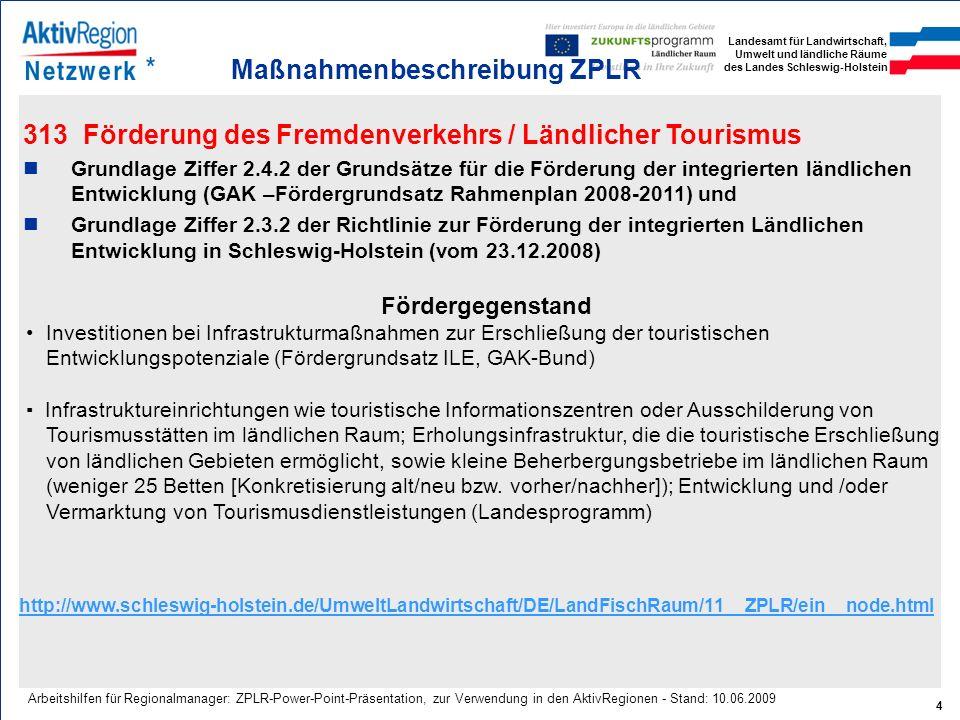 Landesamt für Landwirtschaft, Umwelt und ländliche Räume des Landes Schleswig-Holstein 4 Arbeitshilfen für Regionalmanager: ZPLR-Power-Point-Präsentat
