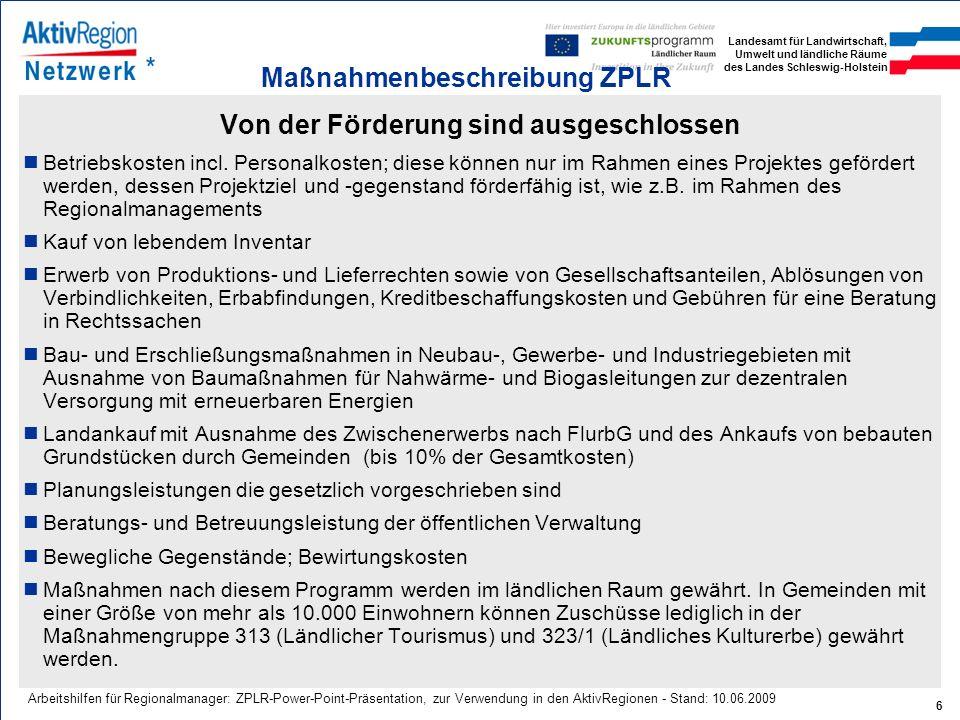 Landesamt für Landwirtschaft, Umwelt und ländliche Räume des Landes Schleswig-Holstein 6 Arbeitshilfen für Regionalmanager: ZPLR-Power-Point-Präsentat