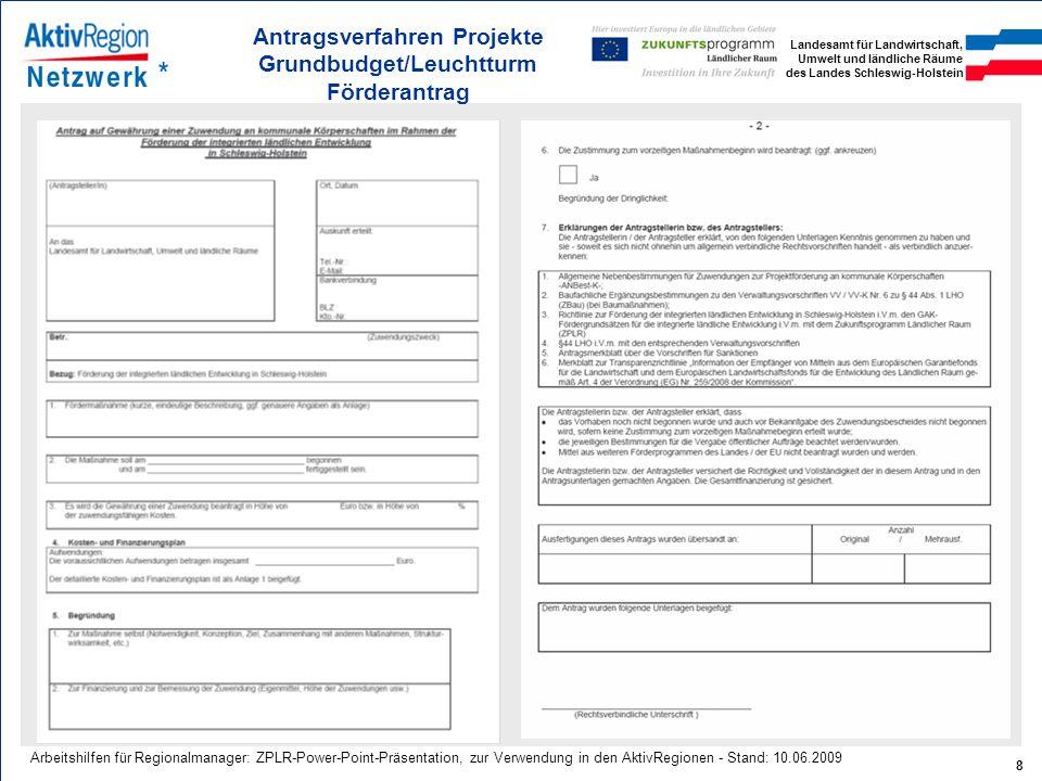 Landesamt für Landwirtschaft, Umwelt und ländliche Räume des Landes Schleswig-Holstein 8 Arbeitshilfen für Regionalmanager: ZPLR-Power-Point-Präsentat