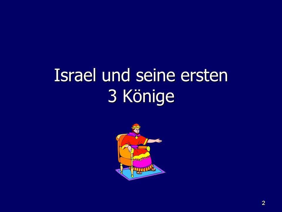 2 Israel und seine ersten 3 Könige