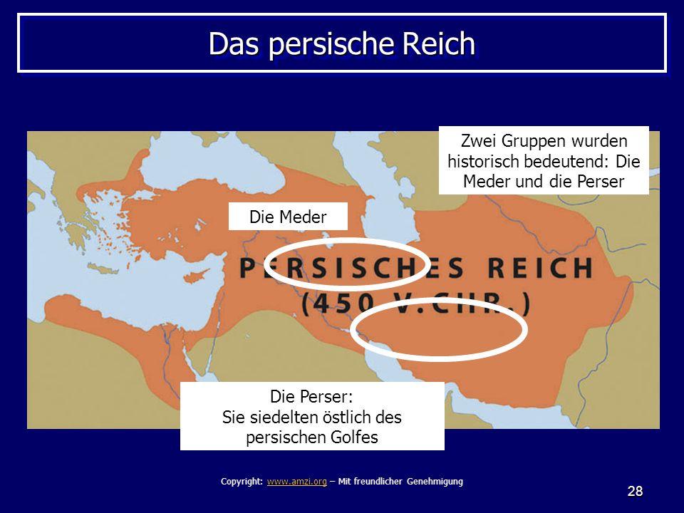 28 Das persische Reich Zwei Gruppen wurden historisch bedeutend: Die Meder und die Perser Die Meder Die Perser: Sie siedelten östlich des persischen G