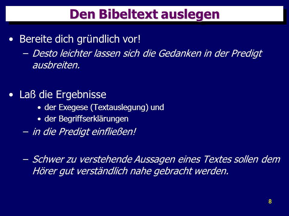 9 Den Bibeltext auslegen Sprich für jeden leicht verständlich.