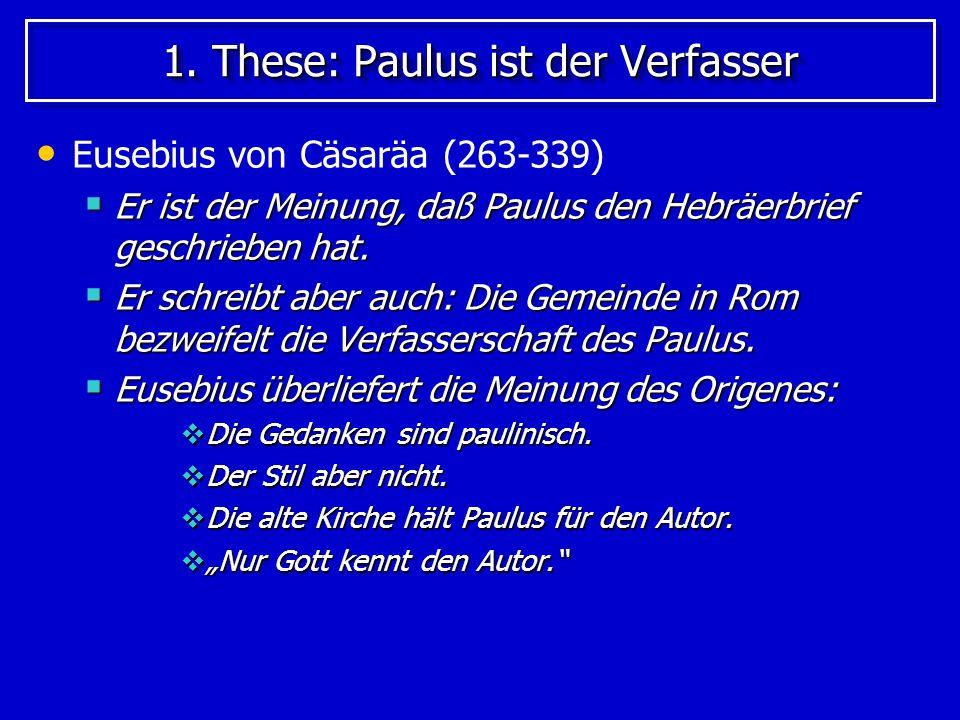 1.These: Paulus ist der Verfasser Um 400 n.Chr.