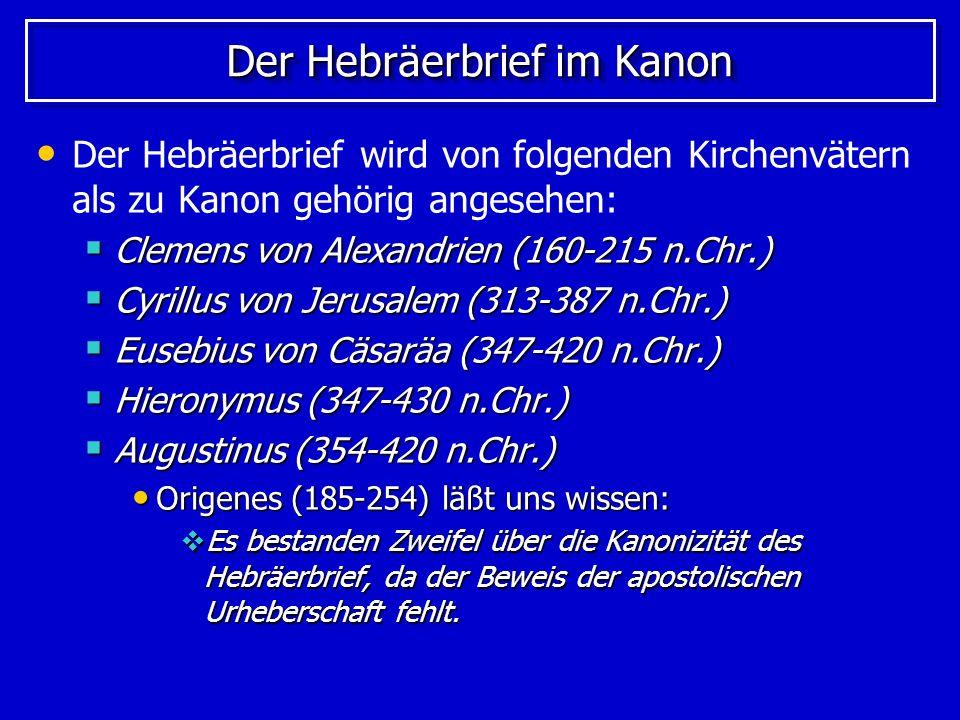 Der Hebräerbrief im Kanon Der Hebräerbrief wird in folgenden Kanons erwähnt: Kanon von Barococcio (206 n.Chr.) Kanon von Barococcio (206 n.Chr.) Kanon von Cheltenham (360 n.Chr.) Kanon von Cheltenham (360 n.Chr.) Als zum Kanon gehörig wurde der Hebräerbrief anerkannt auf dem … Konzil von Nicäa (325-340 n.Chr.) Konzil von Nicäa (325-340 n.Chr.) Konzil von Hippo Regius (393 n.Chr.) Konzil von Hippo Regius (393 n.Chr.) Konzil von Karthago (397 und 419 n.Chr.) Konzil von Karthago (397 und 419 n.Chr.)