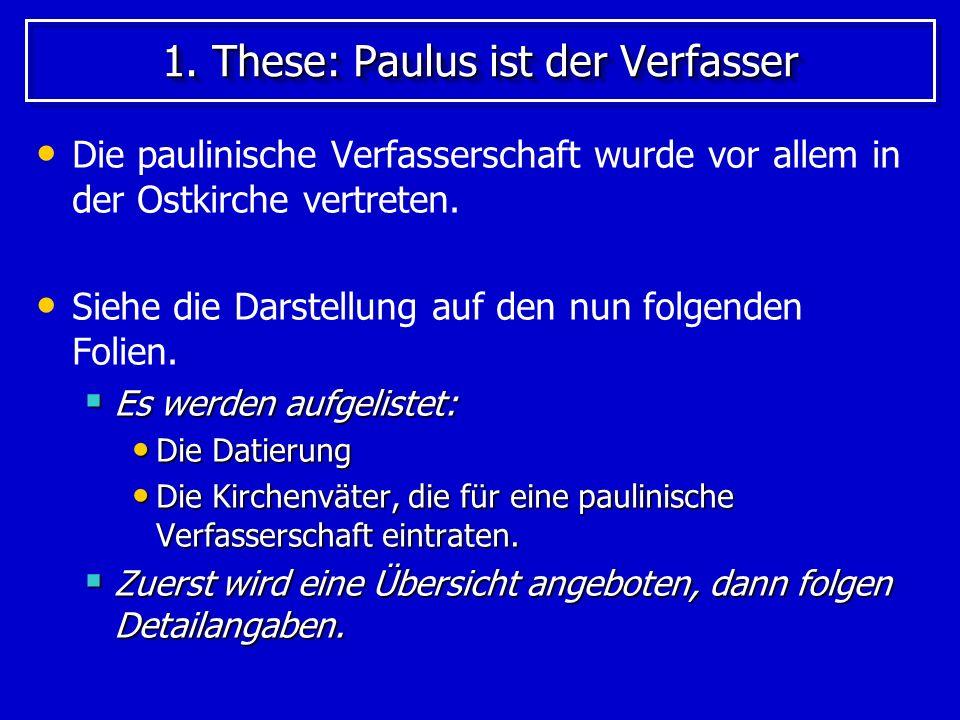 1.These: Paulus ist der Verfasser (Übersicht) Um 150 - 200 n.Chr.