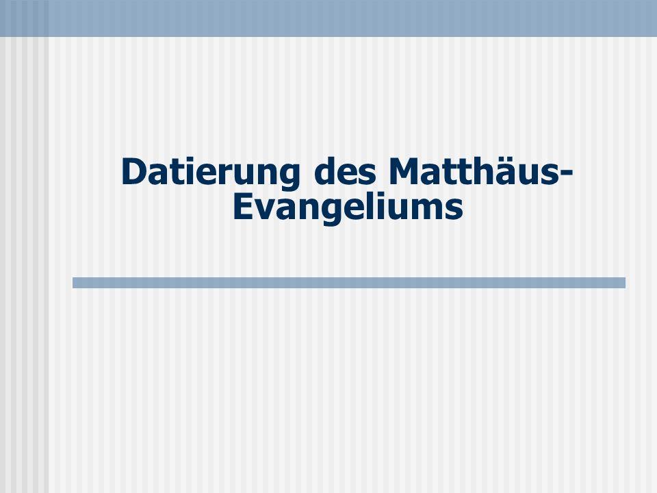 Datierung des Matthäus- Evangeliums