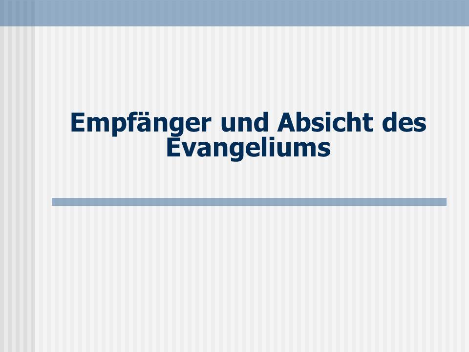 Empfänger und Absicht des Evangeliums
