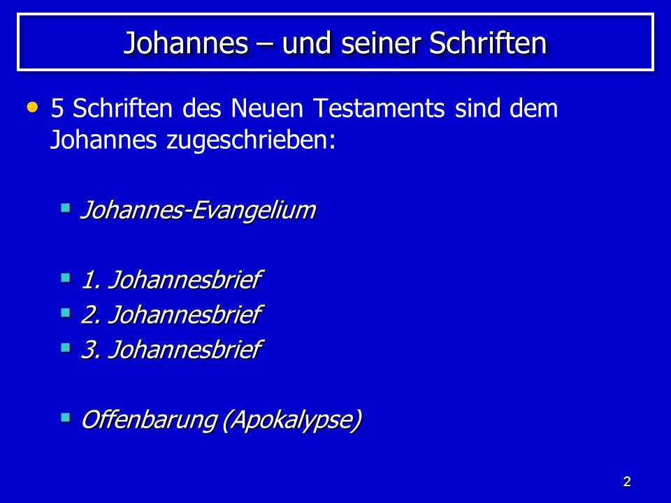 3 Johannes – in der Kirchengeschichte Die frühe Kirche verweist auf Johannes als den Autor dieser Schriften: Irenäus von Lyon (gest.