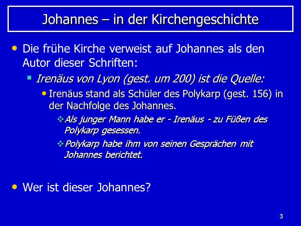 14 Johannes – sein späterer Lebensweg Papias berichtete … … daß Johannes später nach Ephesus ging.