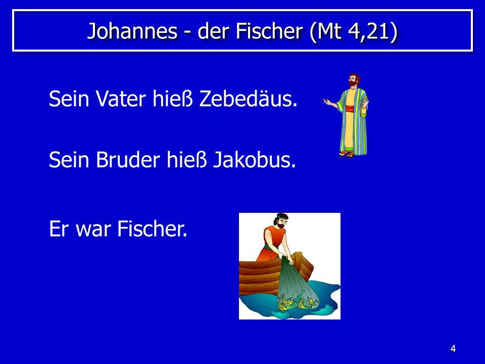 5 Johannes, der Galiläer Er kam aus Galiläa.Er sprach Aramäisch, Griechisch & Latein.