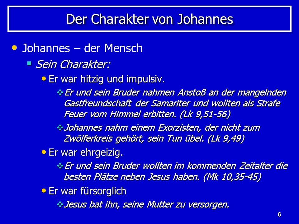 7 Johannes - der Jünger Johannes - der Jünger von Jesus Christus Johannes wurde zusammen mit seinem Bruder Jakobus am See Genezareth von Jesus zur Nachfolge berufen.