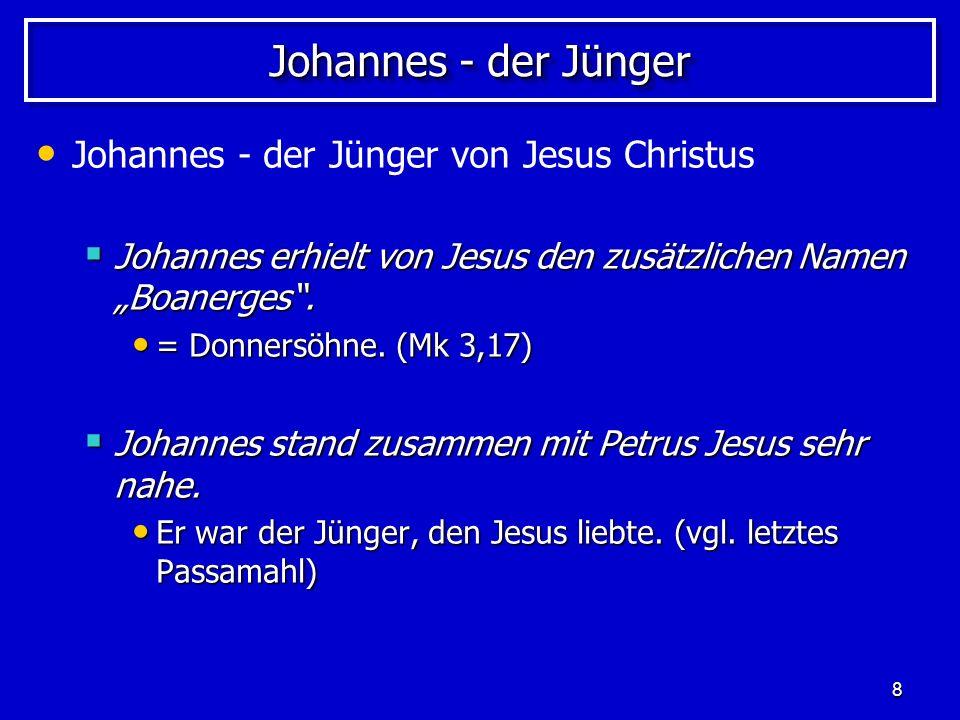 9 Johannes – im Viererteam Zusammen mit … Jakobus (seinem Bruder) und Jakobus (seinem Bruder) und Petrus und dessen Bruder Petrus und dessen Bruder Andreas … Andreas … wurde er Zeuge … wurde er Zeuge … … der Heilung der Schwiegermutter des Petrus.