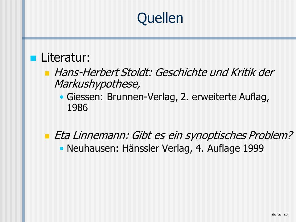 Seite 57 Quellen Literatur: Hans-Herbert Stoldt: Geschichte und Kritik der Markushypothese, Giessen: Brunnen-Verlag, 2. erweiterte Auflag, 1986 Eta Li