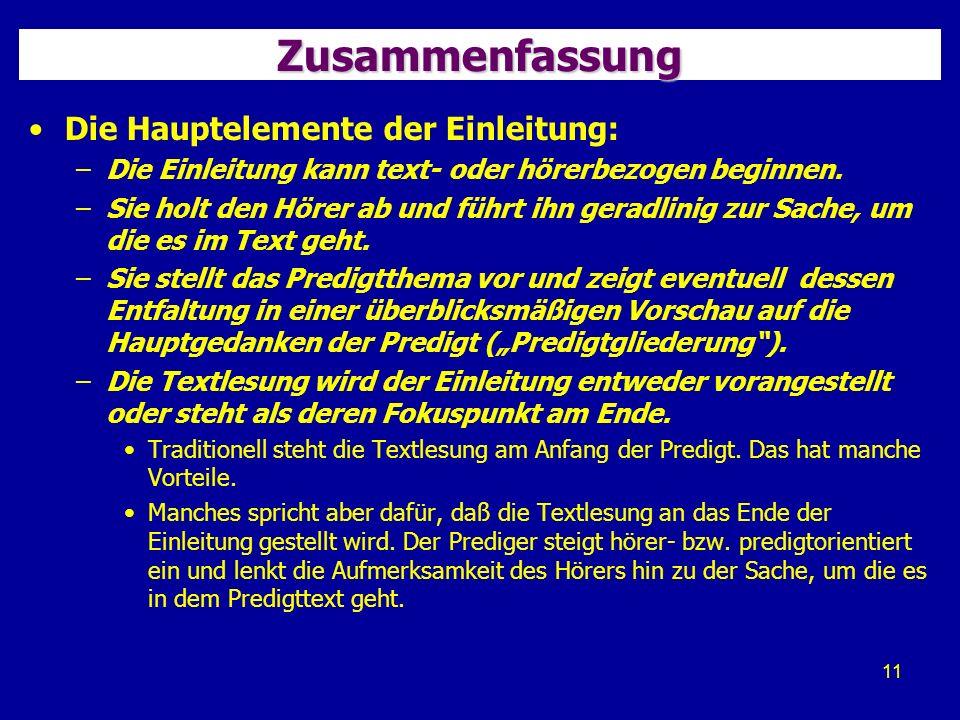 11 Zusammenfassung Die Hauptelemente der Einleitung: –Die Einleitung kann text- oder hörerbezogen beginnen.