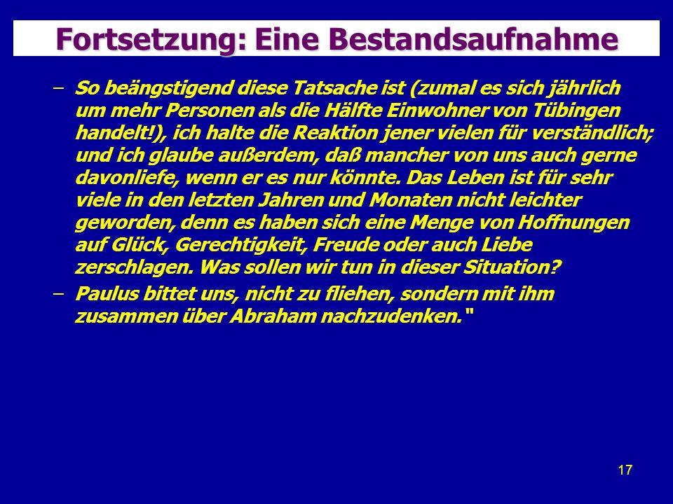 17 Fortsetzung: Eine Bestandsaufnahme –So beängstigend diese Tatsache ist (zumal es sich jährlich um mehr Personen als die Hälfte Einwohner von Tübingen handelt!), ich halte die Reaktion jener vielen für verständlich; und ich glaube außerdem, daß mancher von uns auch gerne davonliefe, wenn er es nur könnte.