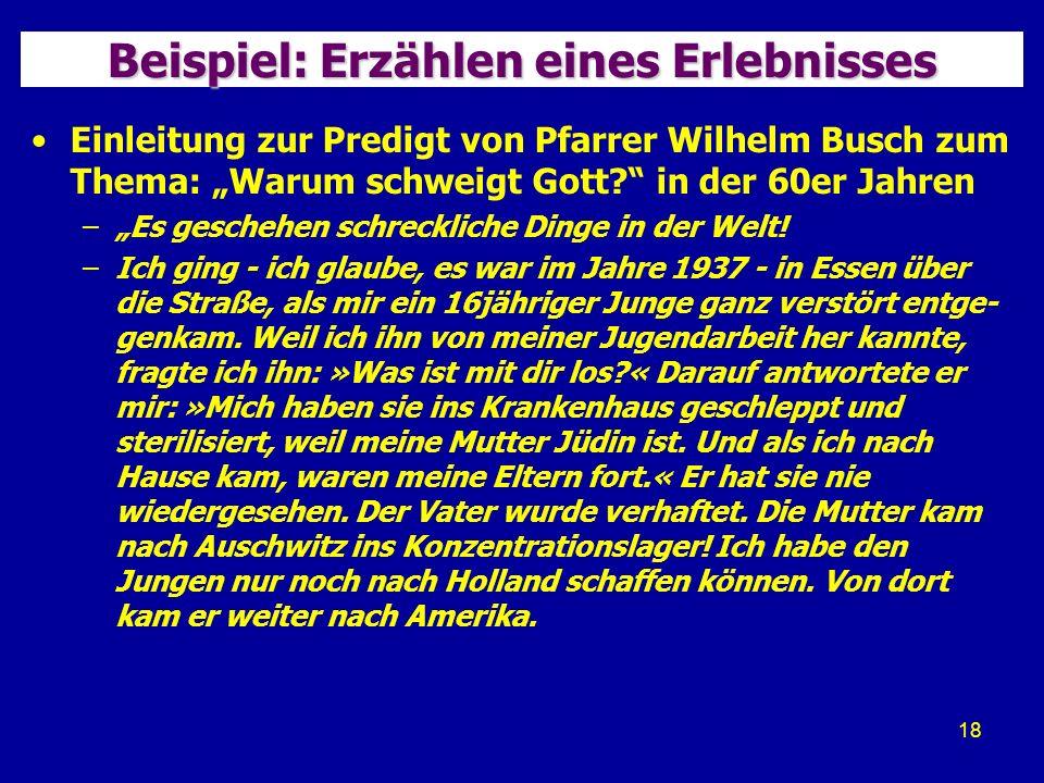 18 Beispiel: Erzählen eines Erlebnisses Einleitung zur Predigt von Pfarrer Wilhelm Busch zum Thema: Warum schweigt Gott.