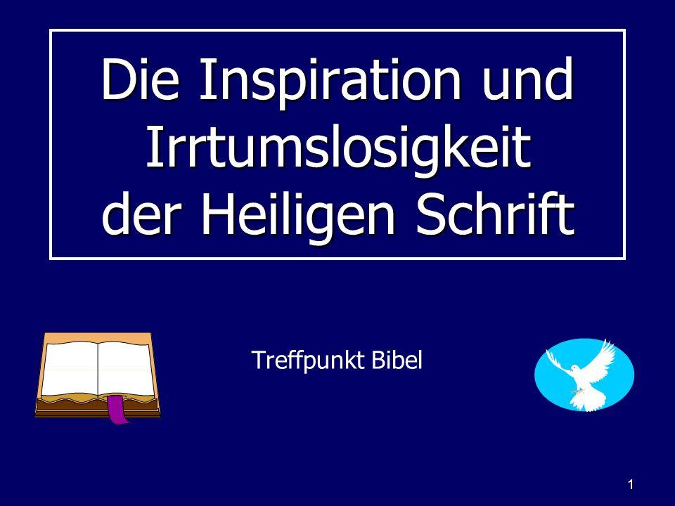 1 Die Inspiration und Irrtumslosigkeit der Heiligen Schrift Treffpunkt Bibel