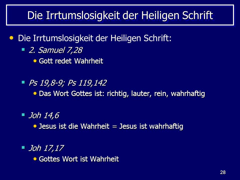 28 Die Irrtumslosigkeit der Heiligen Schrift Die Irrtumslosigkeit der Heiligen Schrift: 2.