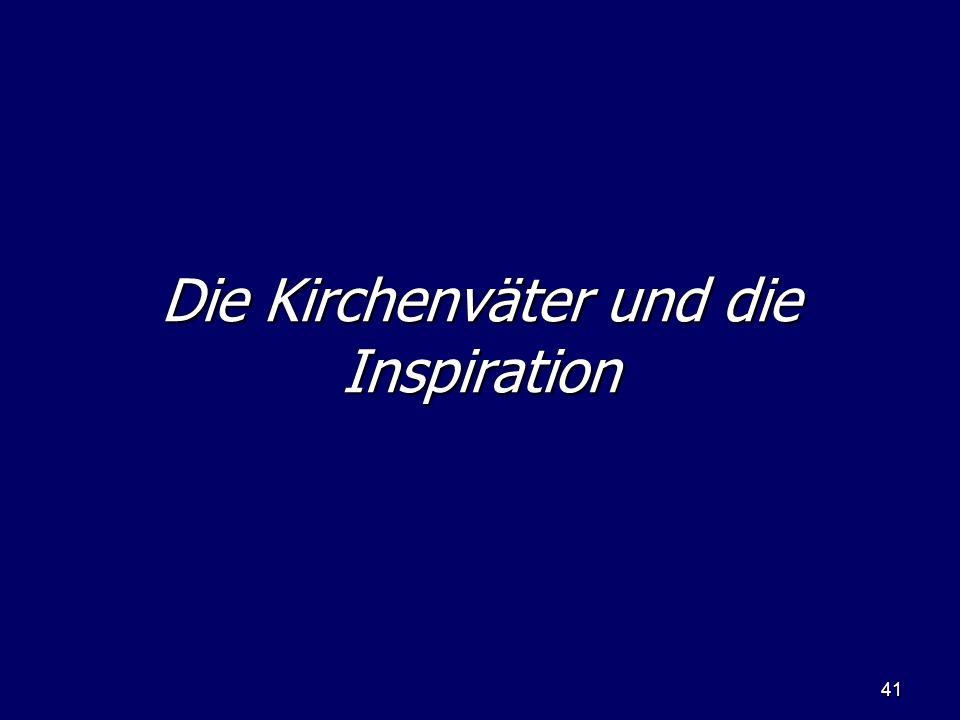 41 Die Kirchenväter und die Inspiration