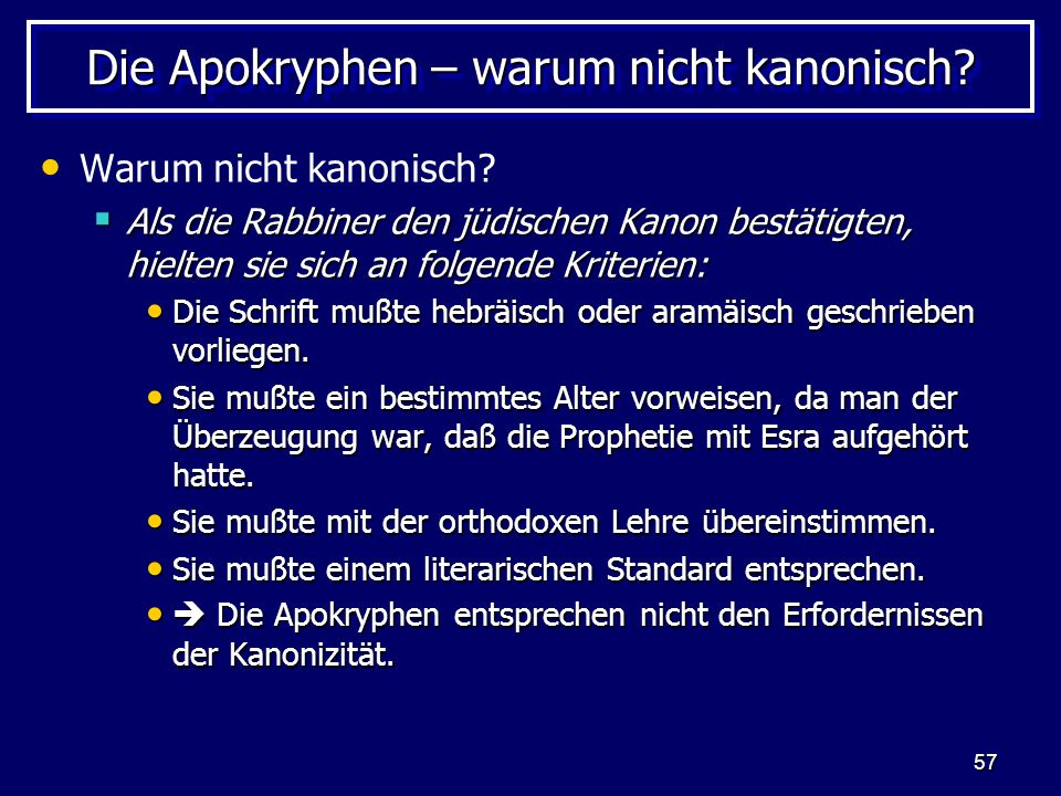 57 Die Apokryphen – warum nicht kanonisch.Warum nicht kanonisch.