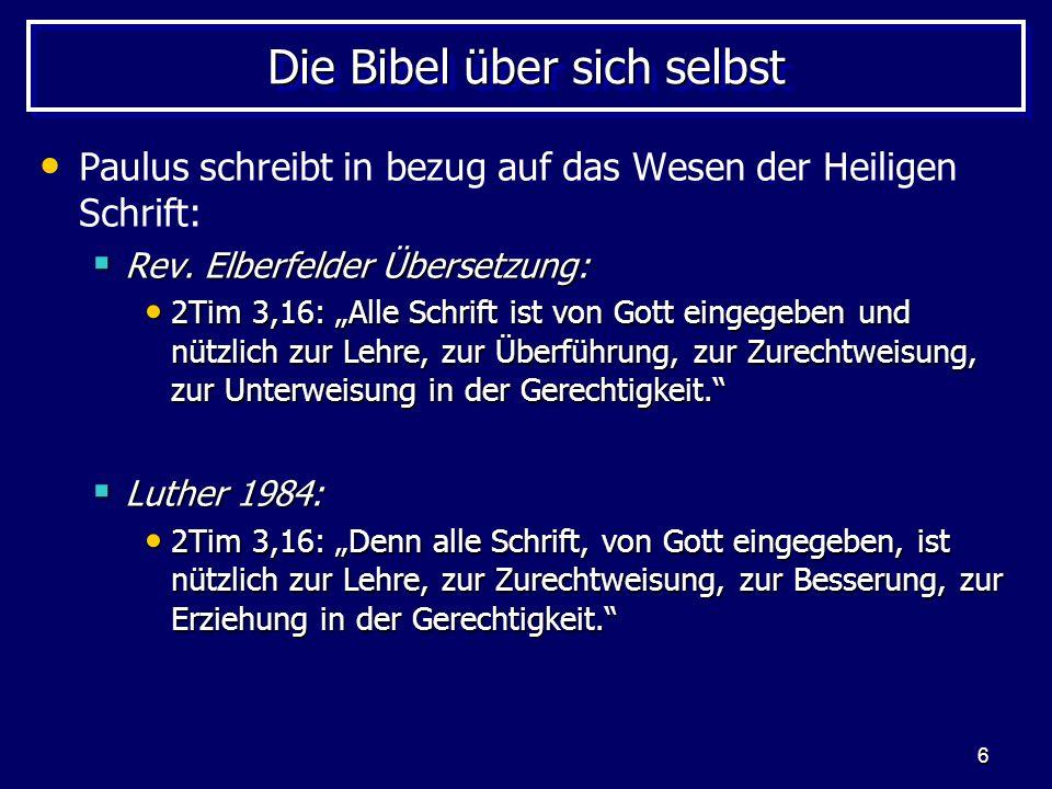 6 Die Bibel über sich selbst Paulus schreibt in bezug auf das Wesen der Heiligen Schrift: Rev.