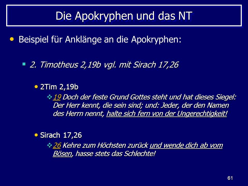 61 Die Apokryphen und das NT Beispiel für Anklänge an die Apokryphen: 2.