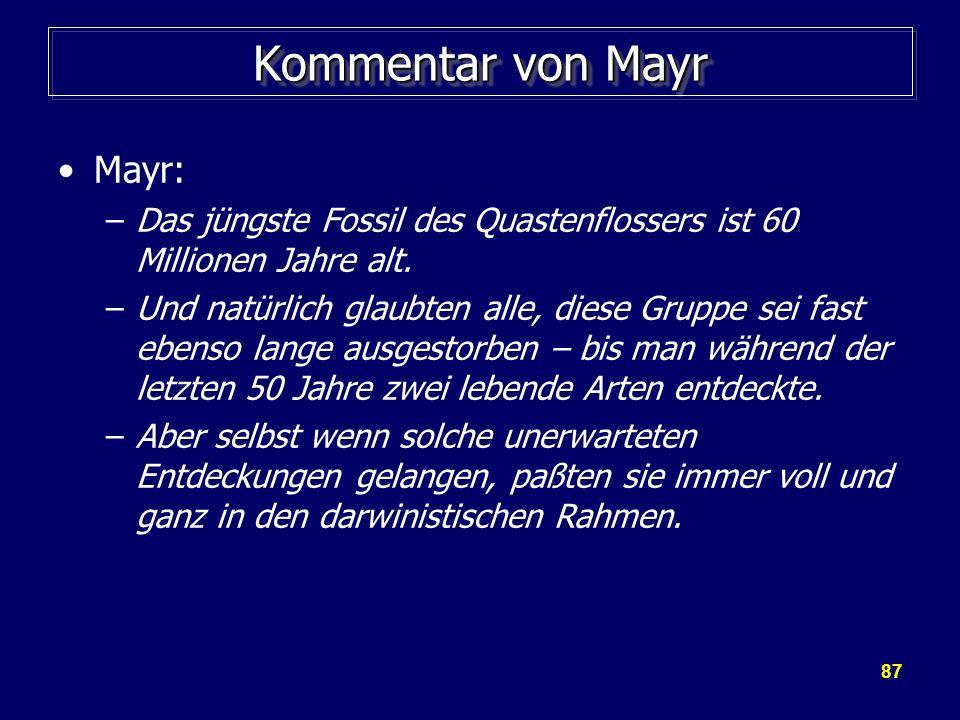 87 Kommentar von Mayr Mayr: –Das jüngste Fossil des Quastenflossers ist 60 Millionen Jahre alt. –Und natürlich glaubten alle, diese Gruppe sei fast eb