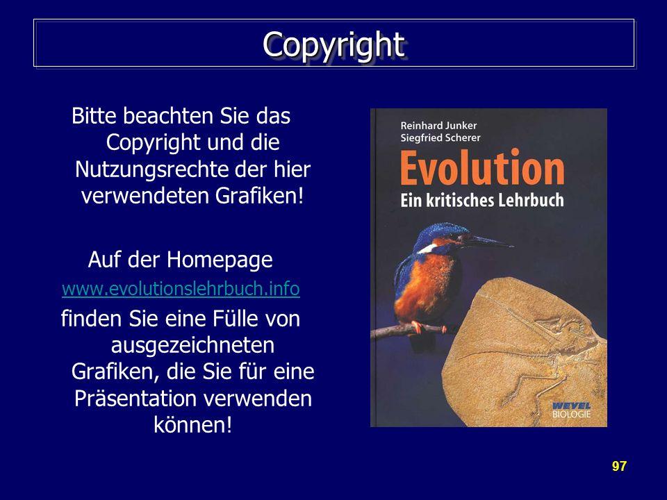 97 CopyrightCopyright Bitte beachten Sie das Copyright und die Nutzungsrechte der hier verwendeten Grafiken! Auf der Homepage www.evolutionslehrbuch.i