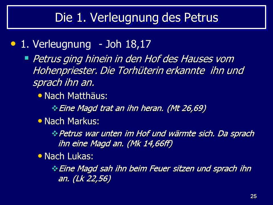 25 Die 1.Verleugnung des Petrus 1.