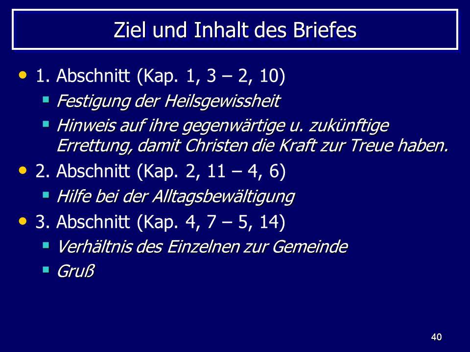 40 Ziel und Inhalt des Briefes 1.Abschnitt (Kap.