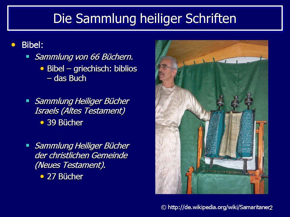 3 Die Sammlung heiliger Schriften Bibel: Die Sammlung ist über die Jahrhunderte gewachsen.