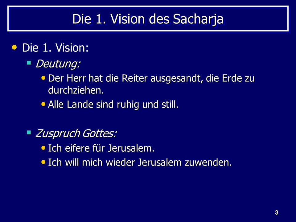 3 Die 1. Vision des Sacharja Die 1. Vision: Deutung: Deutung: Der Herr hat die Reiter ausgesandt, die Erde zu durchziehen. Der Herr hat die Reiter aus