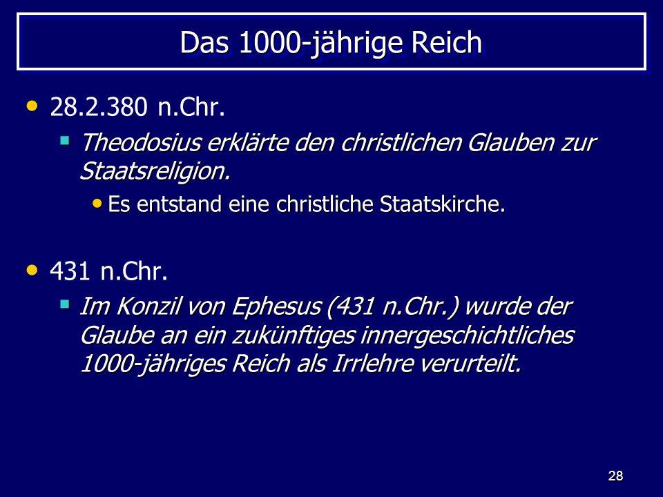 28 Das 1000-jährige Reich 28.2.380 n.Chr. Theodosius erklärte den christlichen Glauben zur Staatsreligion. Theodosius erklärte den christlichen Glaube
