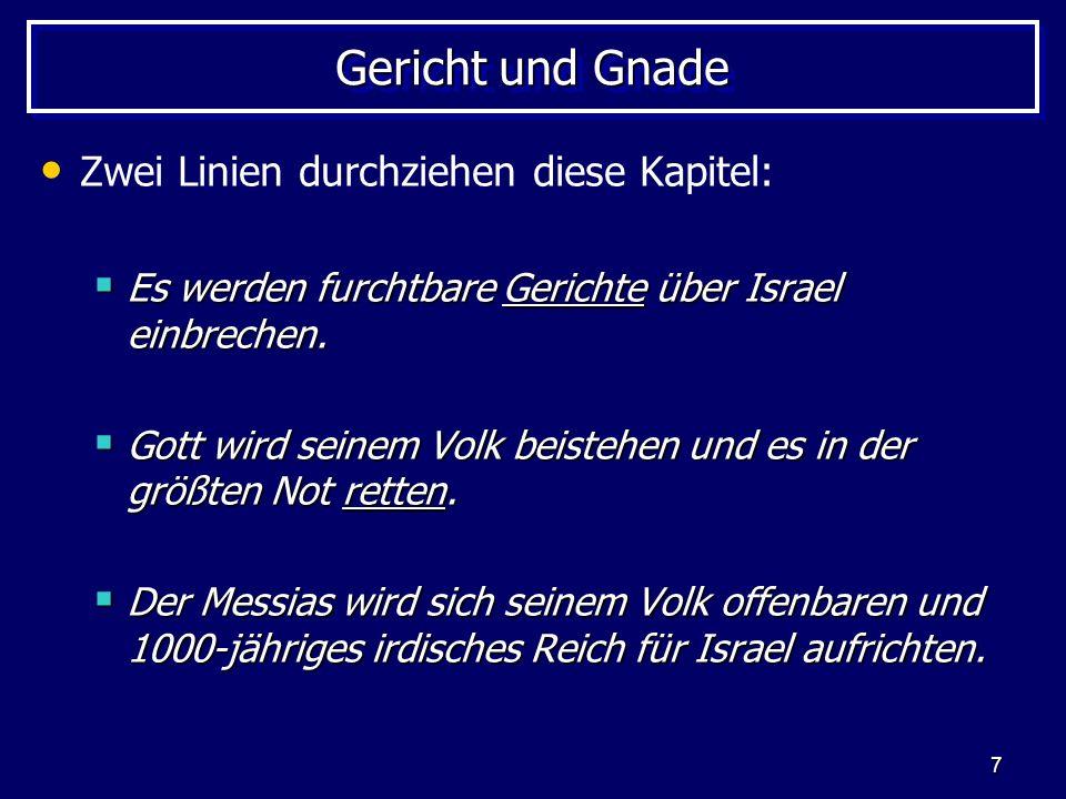7 Gericht und Gnade Zwei Linien durchziehen diese Kapitel: Es werden furchtbare Gerichte über Israel einbrechen. Es werden furchtbare Gerichte über Is