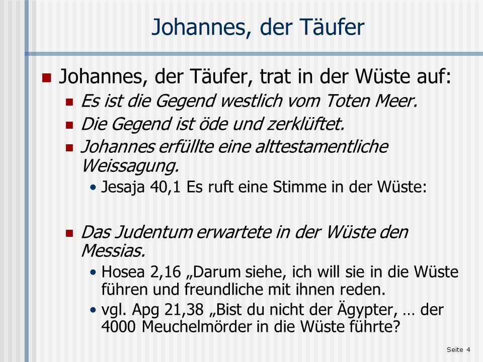 Seite 5 Johannes - Elias Die Kleidung des Johannes: Der Mantel und der Gürtel erinnerten an Elias.