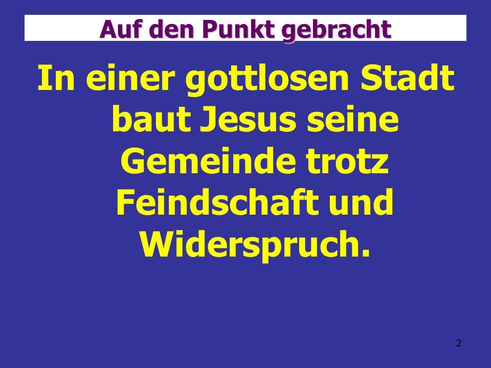 3 Jesus baut seine Gemeinde Jesus baut seine Gemeinde … –indem er Menschen gebraucht.